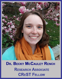 Dr. Becky McCauley Rench</p>Research Associate</p>CReST Fellow