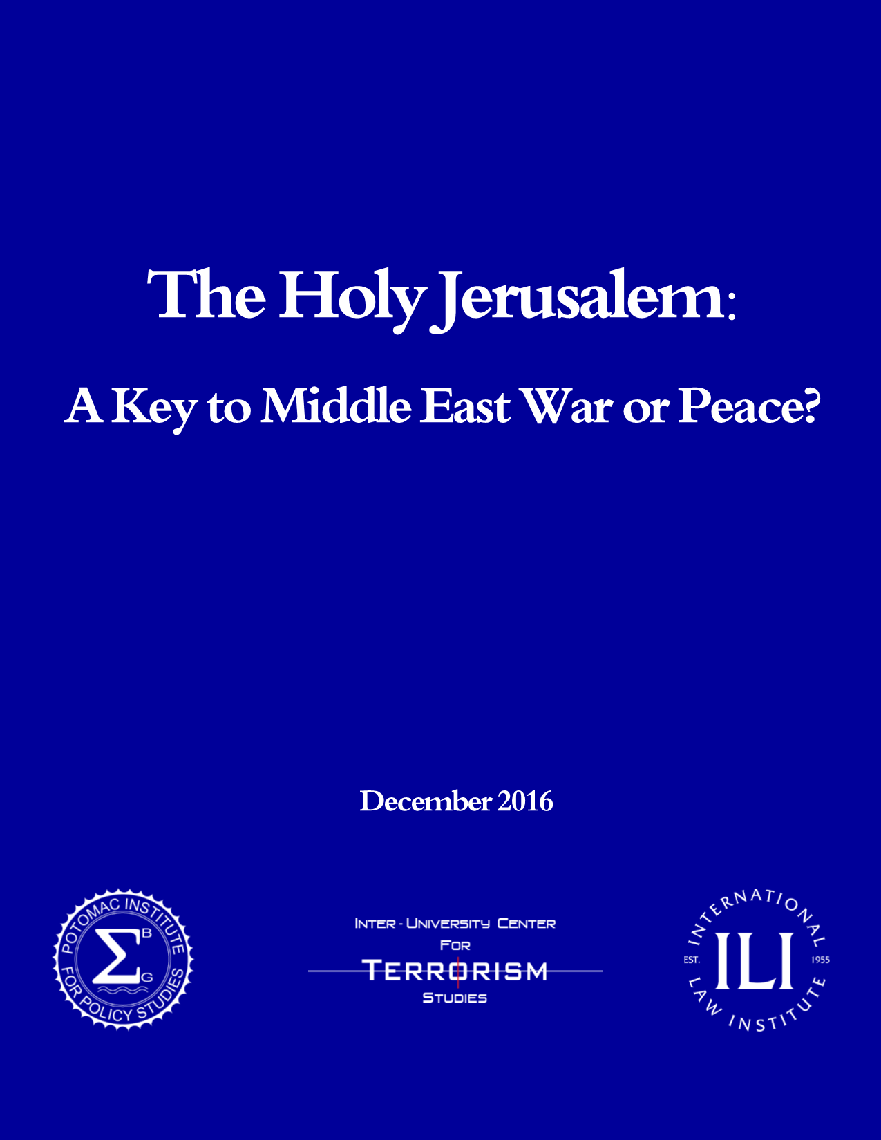 The Holy Jerusalem: A Key to Middle East War or Peace?