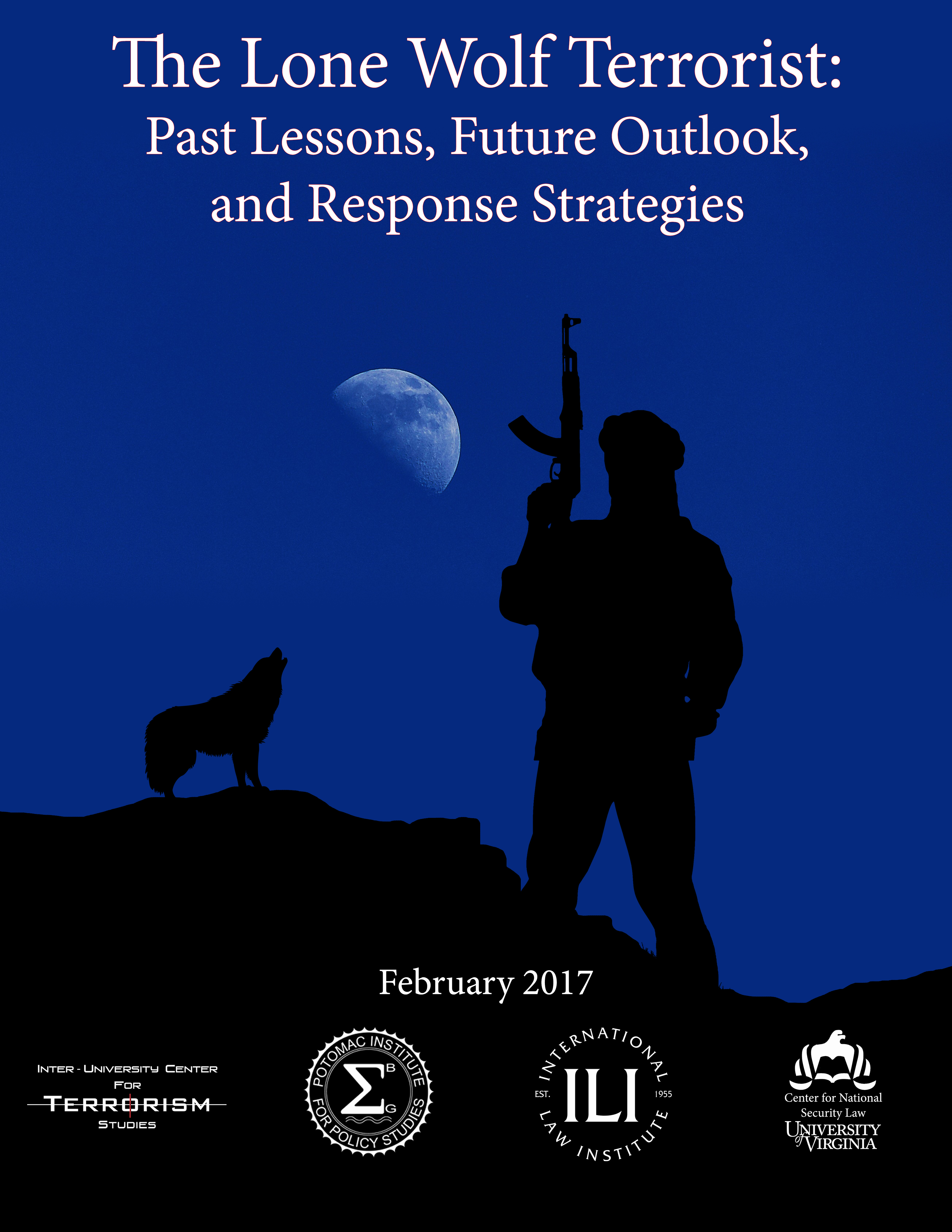 The Lone Wolf Terrorist: Past Lessons, Future Outlook, and Response Strategies